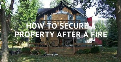 Secure a Property After a Fire