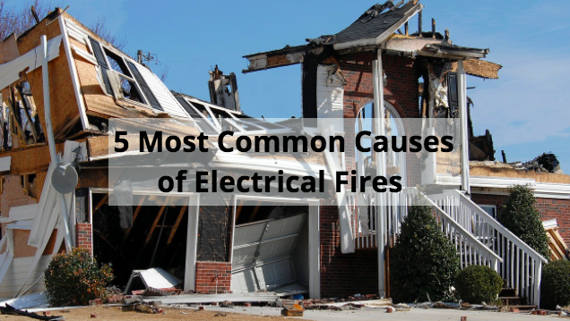 5 Most Common Causes of Electrical Fires