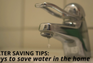 Water Saving Tips Ways to save water in the home