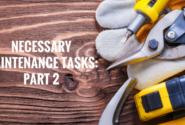 NECESSARY MAINTENANCE TASKS PART 2