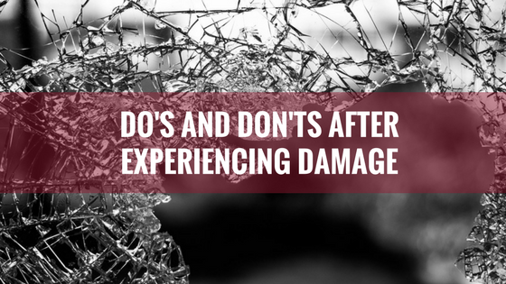 Do's and Don'ts After Experiencing Damage from water, fire and smoke, and vandalism.