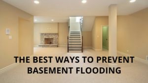 The Best Ways to Prevent Basement Flooding