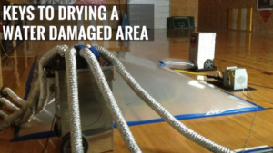 Keys to Drying a Water Damaged Area