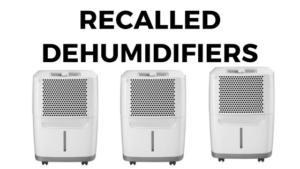 Recalled Dehumidifiers